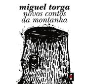 """Miguel Torga  """"Novos Contos da Montanha"""""""