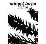 """Miguel Torga """"Bichos """""""