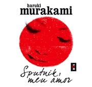 """Haruki Murakami """"Sputnik, Meu Amor"""""""