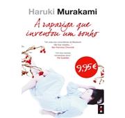 """Haruki Murakami """"A Rapariga Que Inventou Um Sonho"""""""