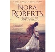"""Nora Roberts """"Reencontro com o Passado"""""""