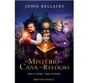 """John Bellairs """"O Mistério da Casa do Relógio"""""""