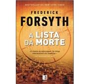 """Frederick Forsyth """"A Lista da Morte"""""""