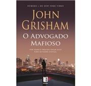 "John Grisham ""O Advogado Mafioso"""